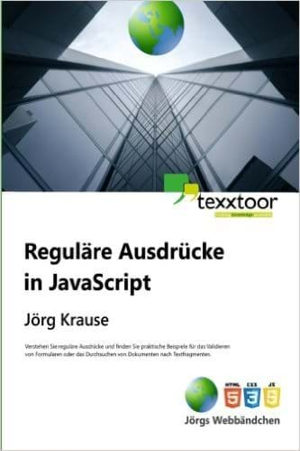 Reguläre Ausdrücke in JavaScript (texxtoor, 2015)