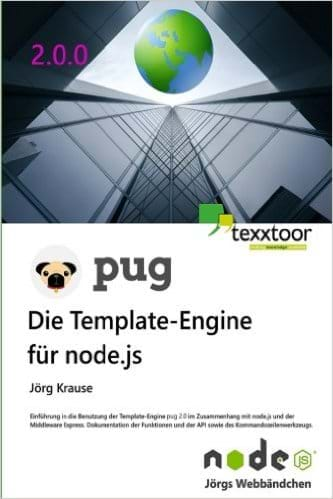 Pug – Die Template-Engine für node.js (texxtoor, 2016)